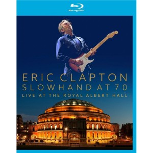 Eric Clapton Slowhand at 70 [Blu-Ray]